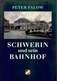 Schwerin und sein Bahnhof