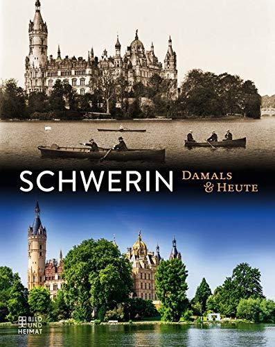 Schwerin: Damals & Heute