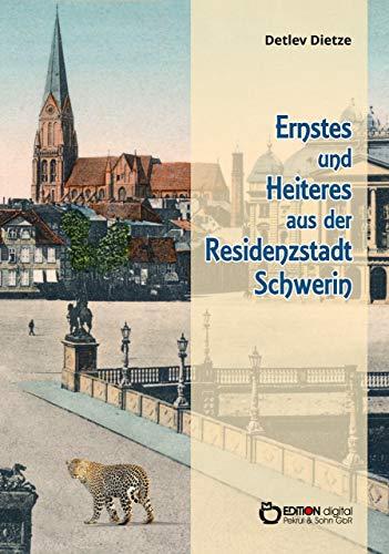 Ernstes und Heiteres aus der Residenzstadt Schwerin