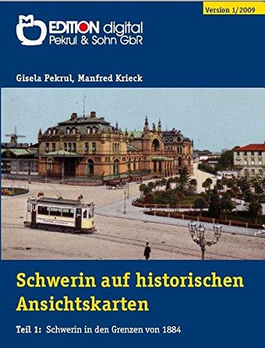 Schwerin auf historischen Ansichtskarten, 1 CD-ROMTeil 1: Schwerin in den Grenzen von 1884